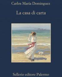 Carlos María Domínguez – La casa di carta. Viaggio onirico dentro il senso dei libri