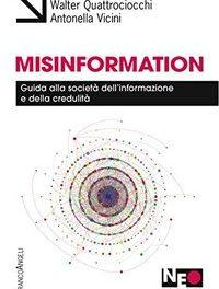 Walter Quattrociocchi e Antonella Vicini – Misinformation. Una guida utile ed esaustiva