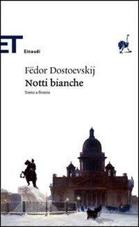 Fëdor Dostoevskij, la magia di quelle Notti bianche