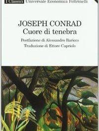Joseph Conrad – Cuore di tenebra. Il viaggio, l'orrore e il fascino della prosa