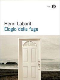 Henri Laborit, Elogio della fuga; una fuga in direzione di se stessi