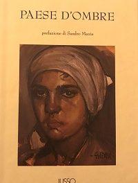 Giuseppe Dessì – Paese d'ombre. Romanzo storico, politico, poetico. Romanzo di vita.