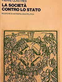 Pierre Clastres, La società contro lo Stato. L'originale concetto del potere nelle tribù amerindiane