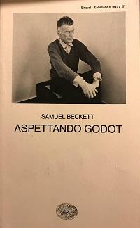 Samuel Beckett – Aspettando Godot. Il tempo e l'attesa nel teatro dell'assurdo.