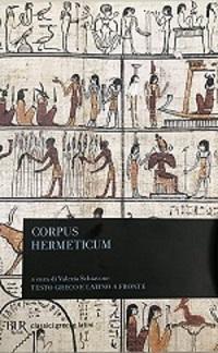 Ermete Trismegisto – Corpus Hermeticum. Il grande messaggio della filosofia antica che arriva fino a noi