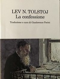 Lev Tolstoj – La confessione, l'opera spartiacque del grande romanziere russo