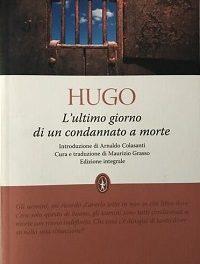 Victor Hugo – L'ultimo giorno di un condannato a morte. Un manifesto contro la pena di morte