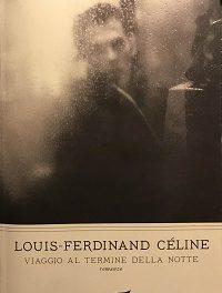 Luis Ferdinand Céline – Viaggio al termine della notte. Un capolavoro immortale