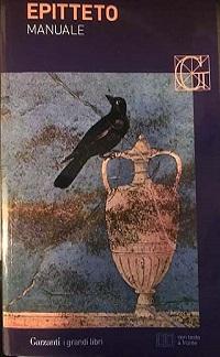 Epitteto – Manuale. Lo schiavo filosofo che divenne padrone del suo padrone e del suo destino