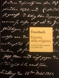 Ludwig Feuerbach – Essenza della religione; la natura e il sentimento di dipendenza nella religione