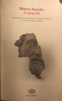 Marco Aurelio – I ricordi. Il grande insegnamento dell'imperatore filosofo