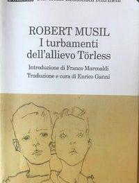 Robert Musil, I turbamenti dell'allievo Törless. Il divario tra l'esperienza e la parola. Analisi di una magnifica crisi adolescenziale