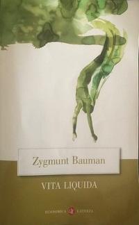 Zygmunt Bauman -Vita liquida. La crisi dell'individuo nella società liquido-moderna