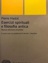 Pierre Hadot, Esercizi spirituali e filosofia antica. La filosofia come scelta di vita