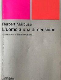 Herbert Marcuse – L'uomo a una dimensione. I reietti come nuovi soggetti rivoluzionari