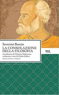 Boezio – La consolazione della filosofia. Autentico intreccio di filosofia e vita