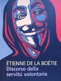 Étienne De la Boétie – Discorso della servitù volontaria. L'abitudine di essere servi